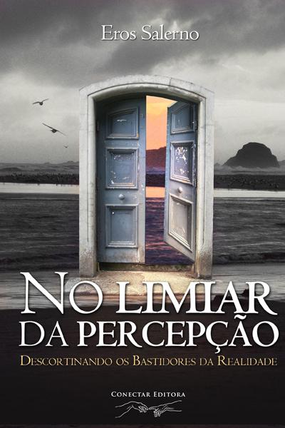 No Limiar da Percepção - Conectar Eitora - Projeto Consciência - Eros Salerno